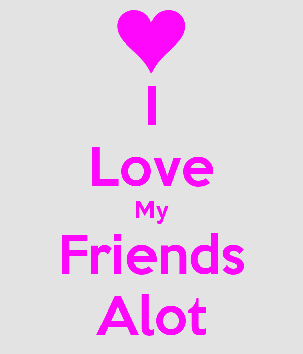 i love my friends alot poster amie keep calmomatic