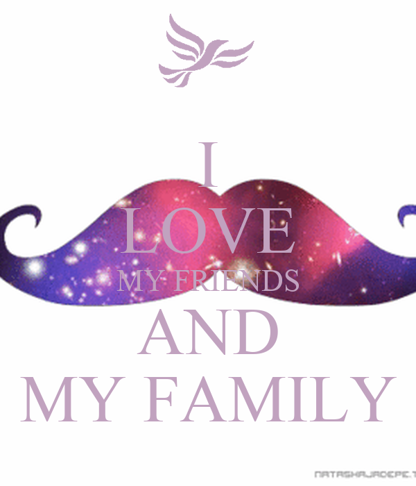 I LOVE MY FRIENDS AND MY FAMILY Poster | smileysaderb ...  I LOVE MY FRIEN...