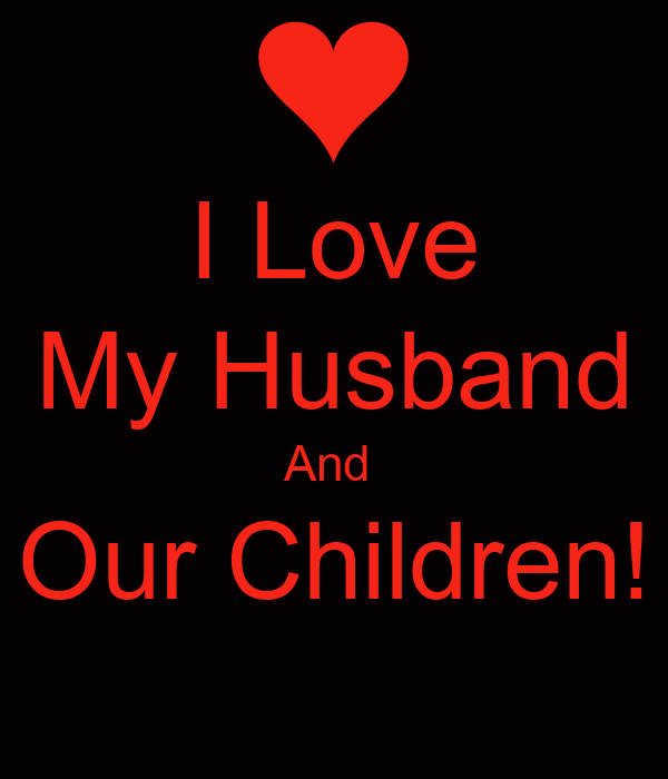 I Love My Husband And Our Children Poster Milly Keep Calm O Matic