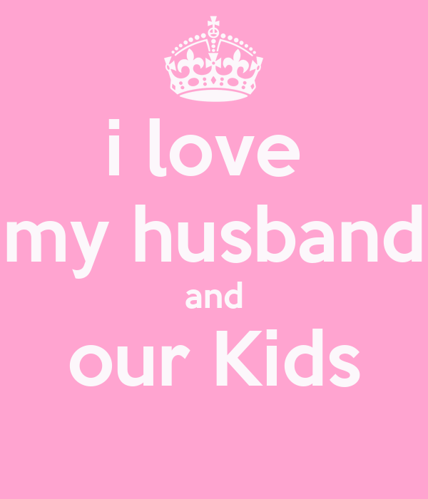 gallery for i love my husband and kids