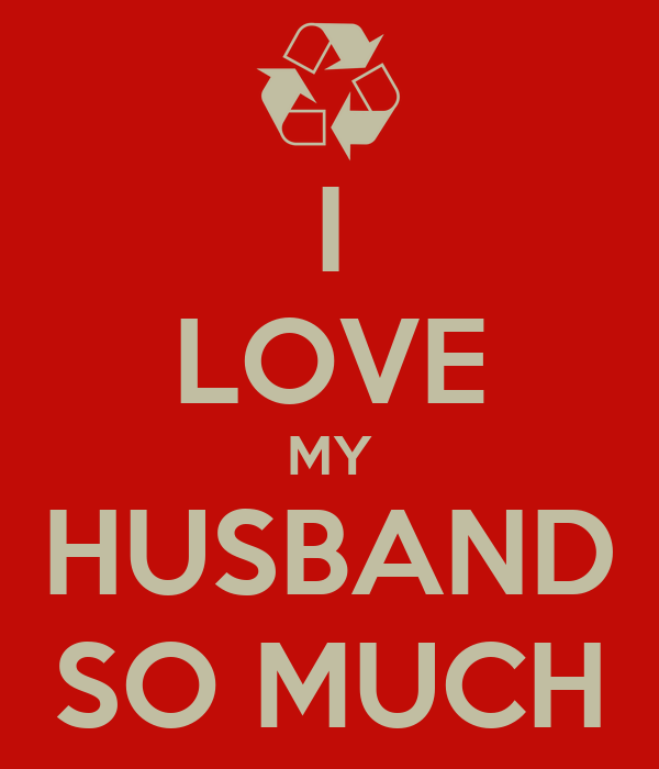 I Love My Husband So Much Poster Nurie Keep Calm O Matic
