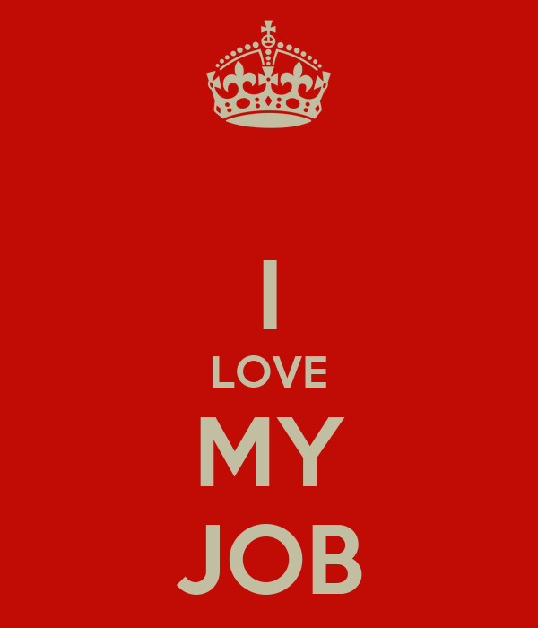 why i love my job What i appreciate in my organization of a little more than 300 employees is that if i see something that doesn't make any sense, i can find out why it's being done that way, and, if it still.