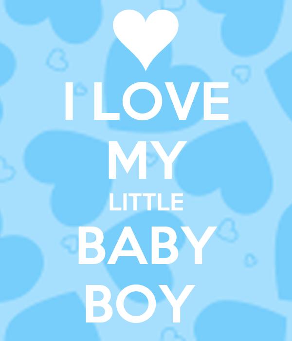 I Love My Baby Boy