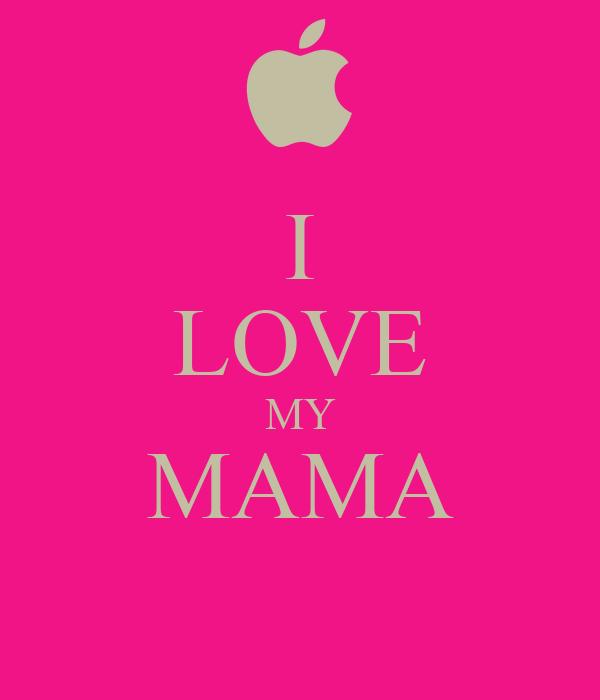 I Love My Mama Poster Dabea Keep Calm O Matic