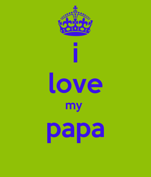 i love you papa wallpapers - photo #5