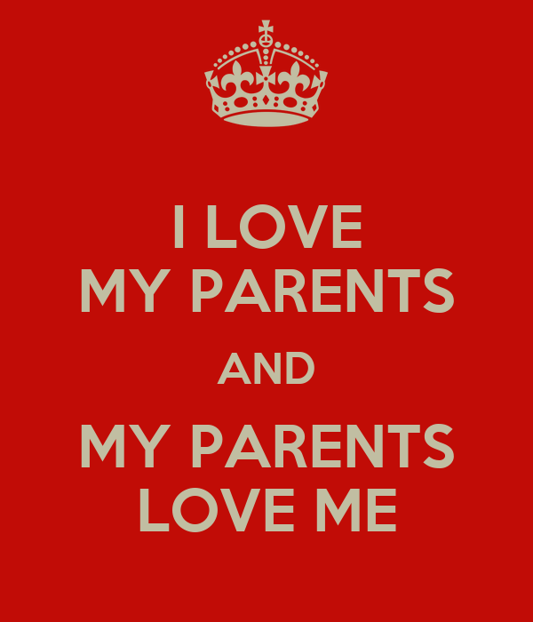 essay on love for your parents Every time i look at my parents or even think of them, pride overwhelms me my life and world is all thanks to them i especially admire their determination during.