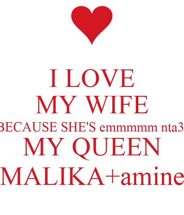 i love my wife because shes emmmmm nta3i my queen malikaamine