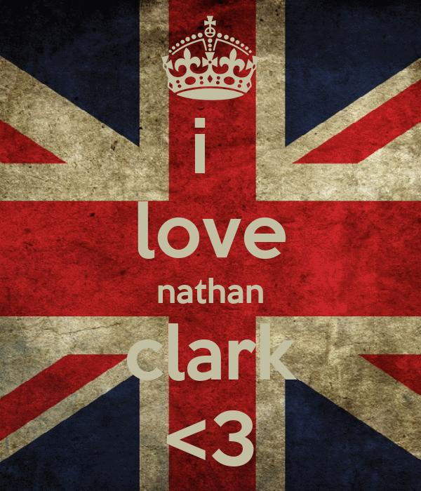 i Love Nathan Wallpaper i Love Nathan Clark