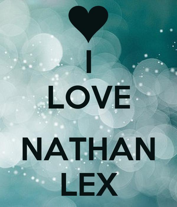 i Love Nathan Wallpaper i Love Nathan Lex