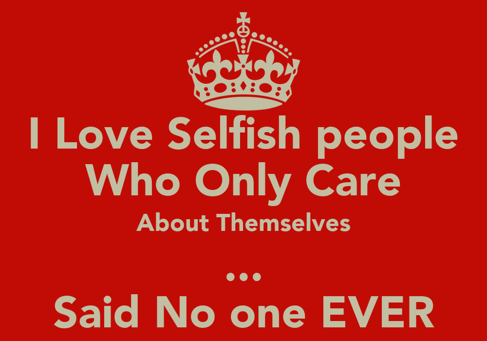 Ex Friends Quotes And Sayings I Love Selfish people ...