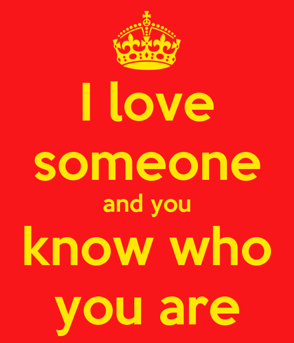 The Heart Know Who He Loves: I Love Someone And You Know Who You Are Poster