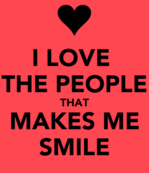 Love the people that makes me smile keep calm and carry on image