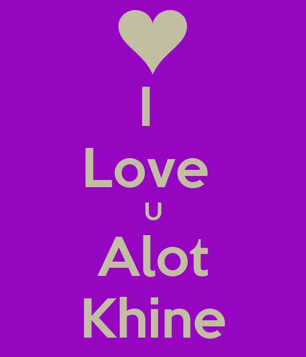 I Love U Alot Khine Poster Andrew Keep Calm O Matic