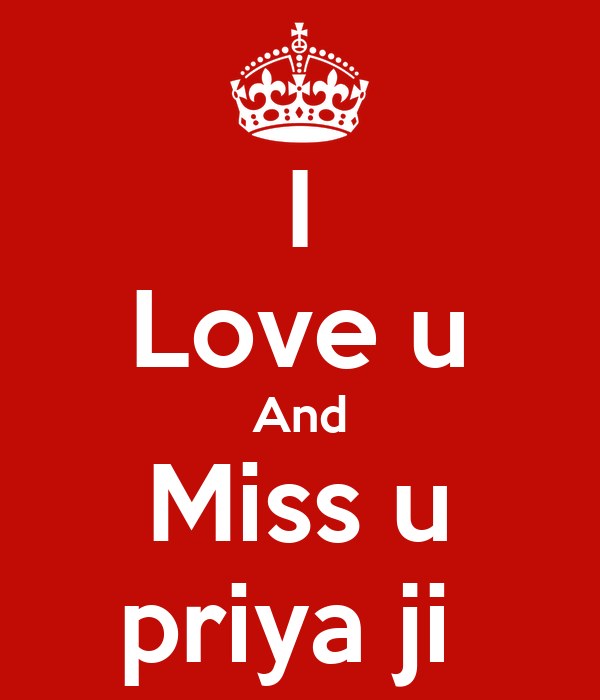 I Love U And Miss U Priya Ji Poster Ankit Keep Calm O Matic
