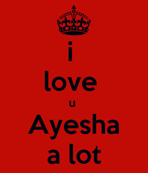 Love U Ayesha A Lot Poster mn Keep Calm o Matic