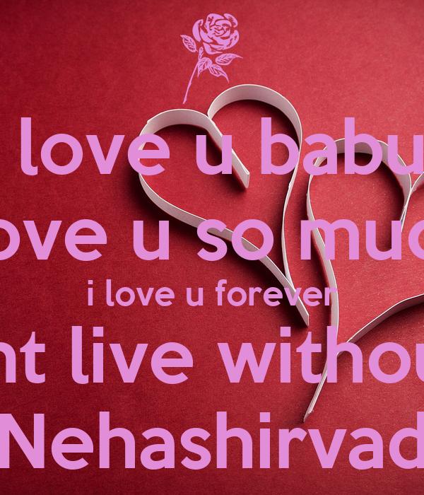 I Love U Babu I Love U So Much I Love U Forever I Cant Live Without