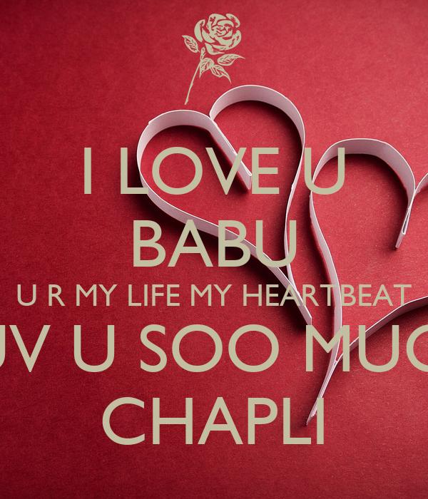 Love U: I LOVE U BABU U R MY LIFE MY HEARTBEAT LUV U SOO MUCH