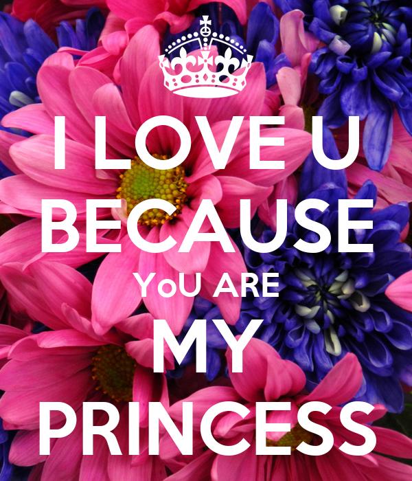 i love u because you are my princess