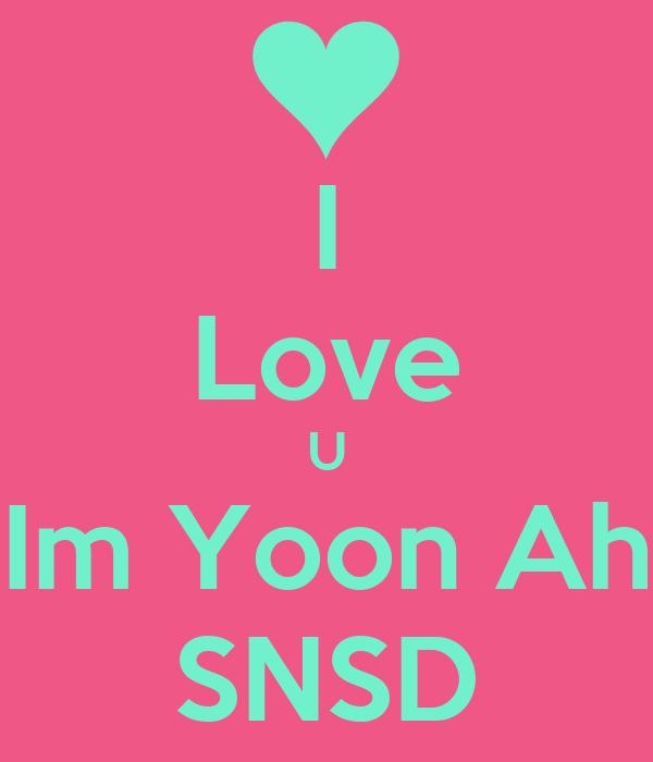 I Love U Im Yoon Ah SNSD Poster
