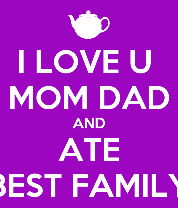 I Love You Mom N Dad Quotes : Mom Dad Love Status i Love u Mom Dad And Ate Best