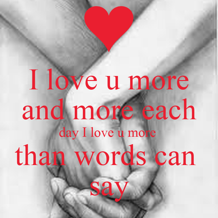I Love You More Than Quotes: I Love U More And More Each Day I Love U More Than Words