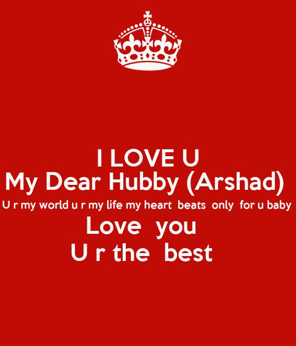 I Love U My Dear Hubby Arshad U R My World U R My Life My Heart
