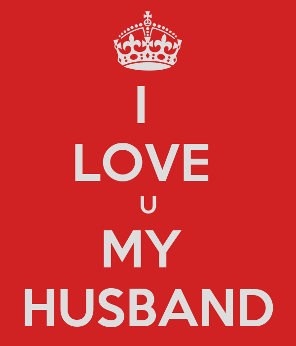 I Love U My Husband Poster Lailanabila Keep Calm O Matic