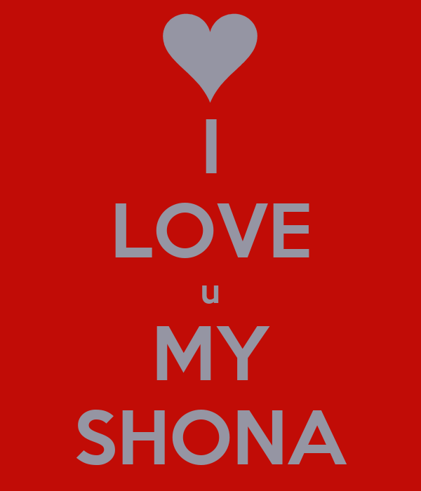 LOVE u MY SHONA Poster | level 7 | Keep Calm-o-Matic