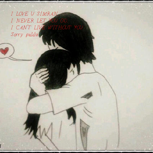 I Love U Simran I Never Let You Go I Cant Live Without You
