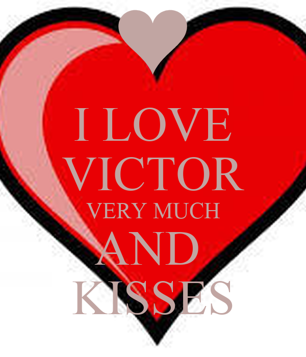 I LOVE VICTOR VERY MUCH AND KISSES - 205.0KB