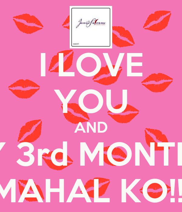 I LOVE YOU AND HAPPY 3rd MONTHSARY MAHAL KO Poster