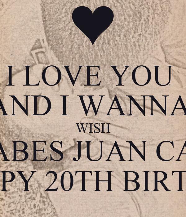 I LOVE YOU AND I WANNA WISH MY BABES JUAN CARLOS A HAPPY