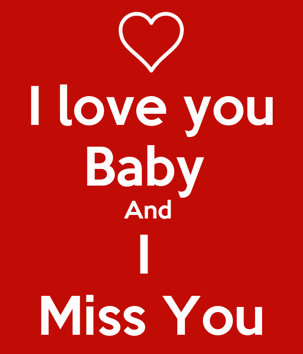 I Love You Baby And I Miss You Poster Paul Keep Calm O Matic