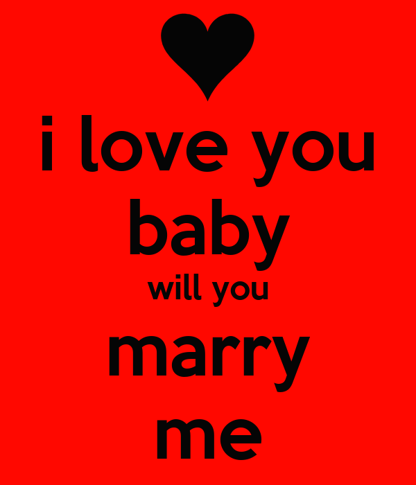 i love you baby will you marry me Poster | sidney | Keep ...