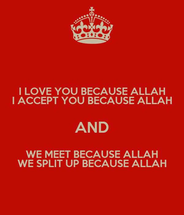 We Love Allah Wallpaper : I LOVE YOU BEcAUSE ALLAH I AccEPT YOU BEcAUSE ALLAH AND WE MEET BEcAUSE ALLAH WE SPLIT UP ...
