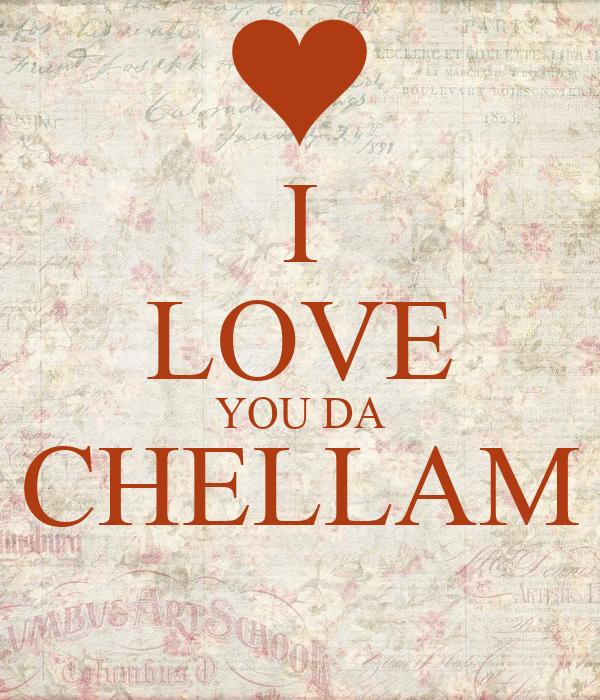 I LOVE YOU DA CHELLAM