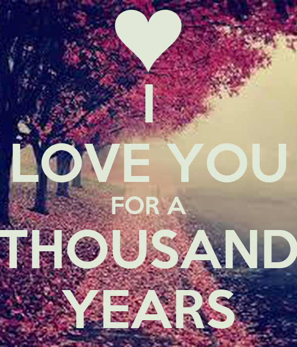 a thousand years love