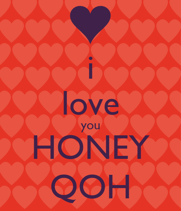 i love you HONEY QOH - KEEP cALM AND cARRY ON Image Generator