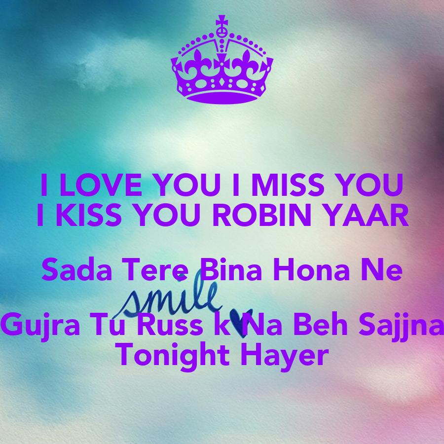 Tere Yaar Bathere Ne: I LOVE YOU I MISS YOU I KISS YOU ROBIN YAAR Sada Tere Bina