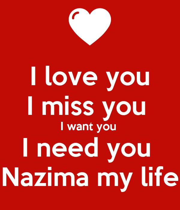 I Love You I Miss You I Want You I Need You Nazima My Life Poster