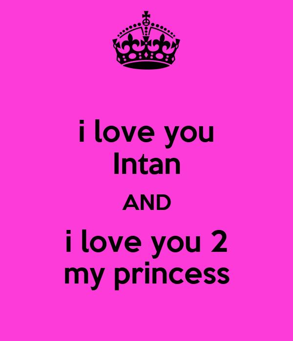 i love you intan and i love you 2 my princess