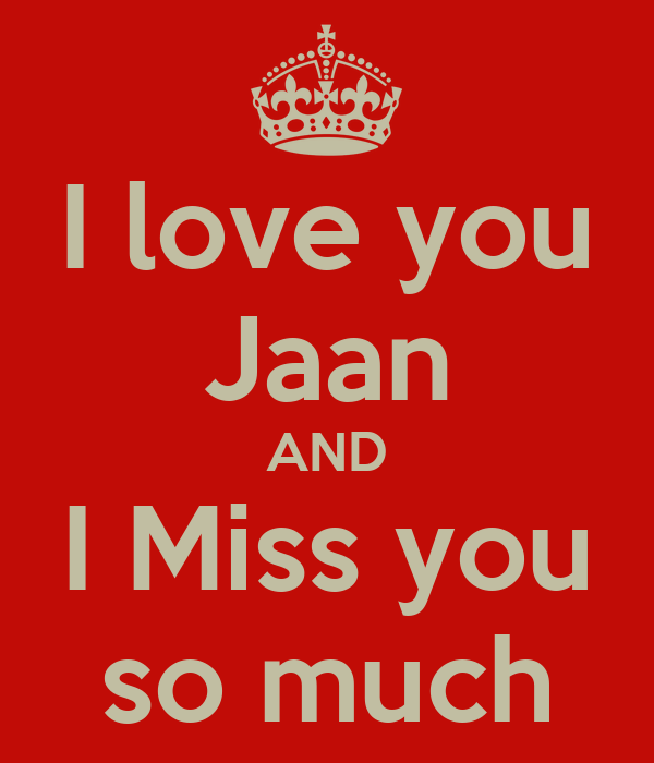 love you Jaan AND I Miss you so much Poster | Aafreen | Keep Calm-o ...