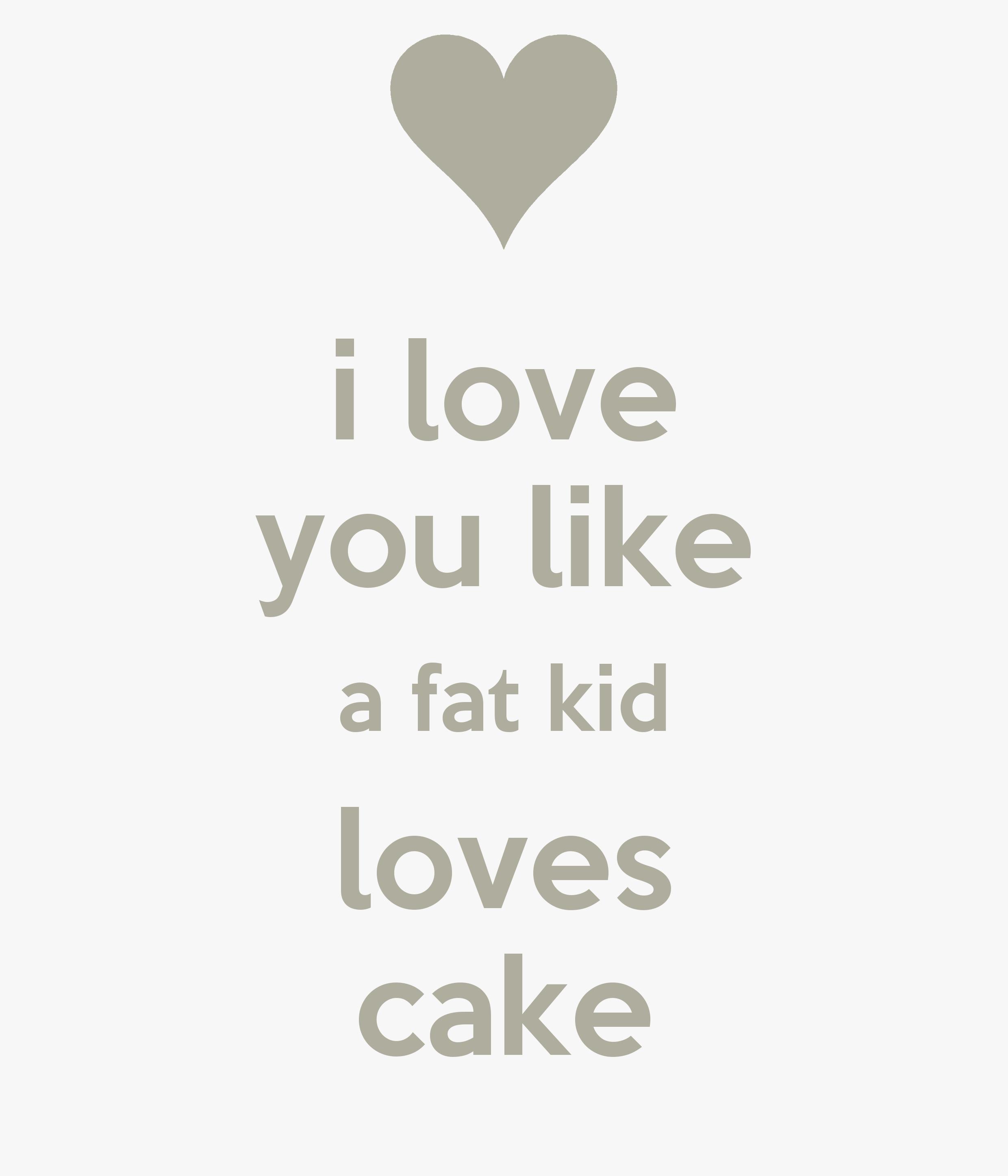 i love you like a fat kid loves cake matilda - photo #27