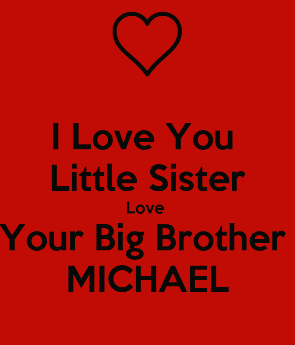 I Love You Little Sister Love Your Big Brother Michael Poster