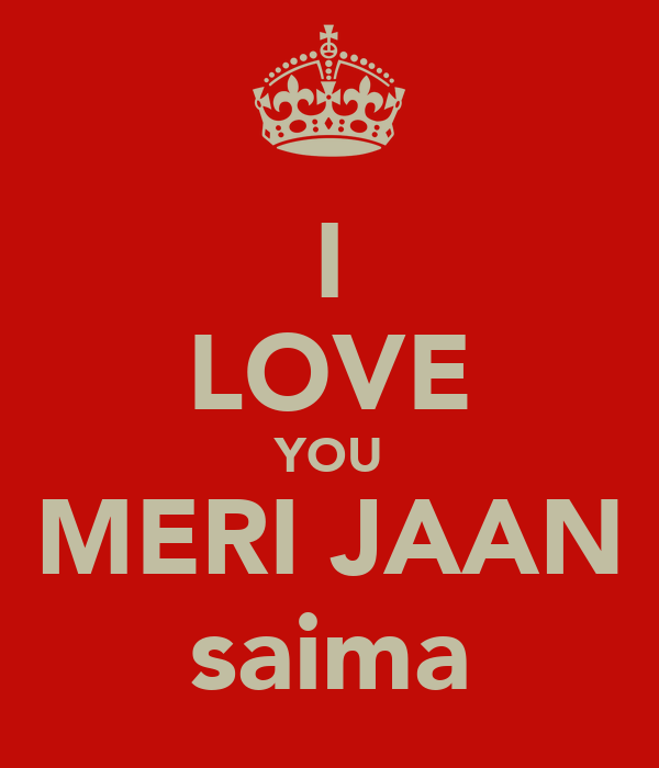 Wallpaper Love Jaan : Meri Jaan I Love You 40603 HOMEUP