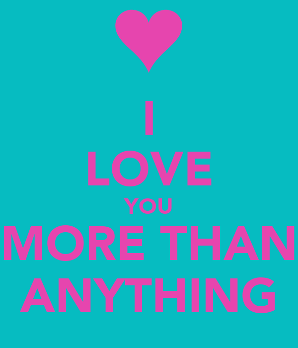 I love you mor