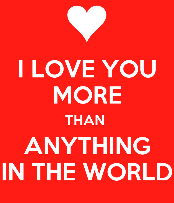 I LOVE YOU MORE THAN ANYTHING IN THE WORLD Poster | Angel | Keep Calm-o-Matic
