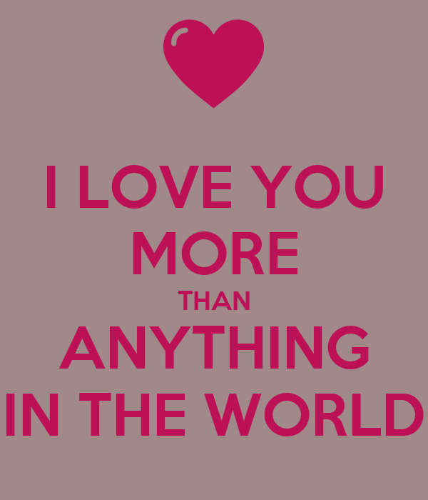 Wallpaper Love You More : Images Of I Love You More Than Anything Wallpaper Images