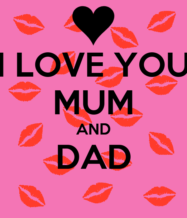 i love you mum and dad poster fransii keep calm o matic. Black Bedroom Furniture Sets. Home Design Ideas