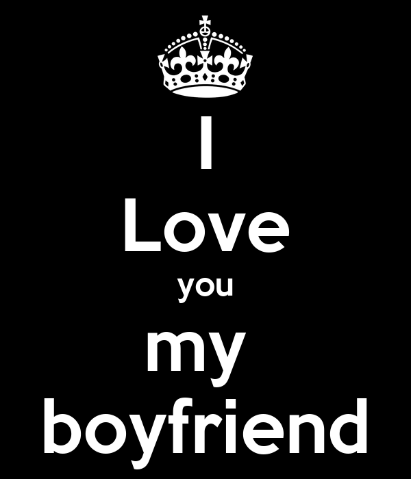 Love you my boyfriend - KEEP CALM AND CARRY ON Image Generator
